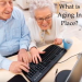 "What is ""Aging in Place?"""
